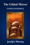 Constantinople (The Gilded Mirror #3)