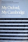 My Oxford, My Cambridge by Ann Thwaite