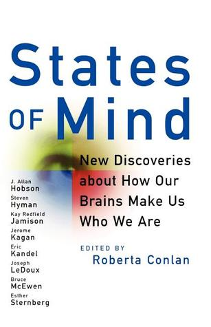 States of Mind : new discoveries about how our brains make us who we are