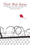 That Mad Game: Growing Up in a Warzone: An Anthology of Essays from Around the Globe