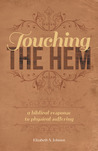 Touching the Hem: A Biblical Response to Physical Suffering