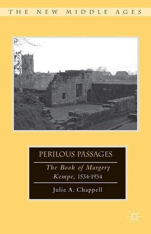 Perilous Passages: The Book of Margery Kempe, 1534-1934
