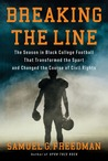 Breaking the Line: The Season in Black College Football That Transformed the Sport and Changed the Course of Civil Rights