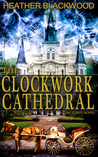 The Clockwork Cathedral (The Time Corps Chronicles #1)