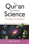 The Qur'an & Modern Science: Compatible or Incompatible?