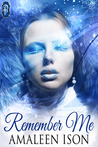 Remember Me by Amaleen Ison