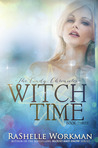 Witch Time (Blood and Snow, #19) (The Cindy Chronicles, #3)