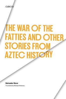 The War of the Fatties and Other Stories from Aztec History