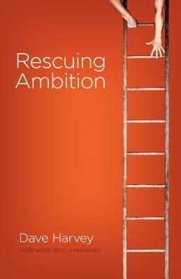 Rescuing Ambition by Dave Harvey