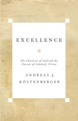 Excellence by Andreas J. Kostenberger