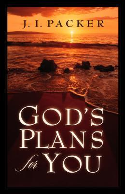 God's Plans for You by J.I. Packer