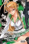 High School of the Dead, Vol. 4 (Highschool of the Dead, #4)
