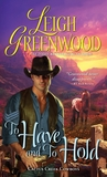 To Have and to Hold (Cactus Creek Cowboys, #1)