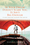 If Your Dream Doesn't Scare You, It Isn't Big Enough by Kristine K. Stevens