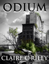 Odium by Claire C. Riley
