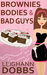 Brownies, Bodies and Bad Guys by Leighann Dobbs
