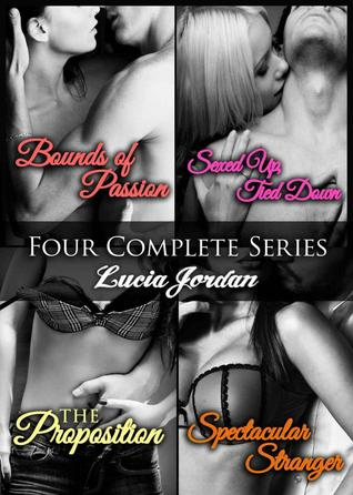Four Erotic Series Collection: Bounds Of Passion, Sexed Up/Tied Down, Spectacular Stranger, The Proposition