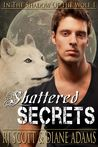 Shattered Secrets (In the Shadow of the Wolf #1)