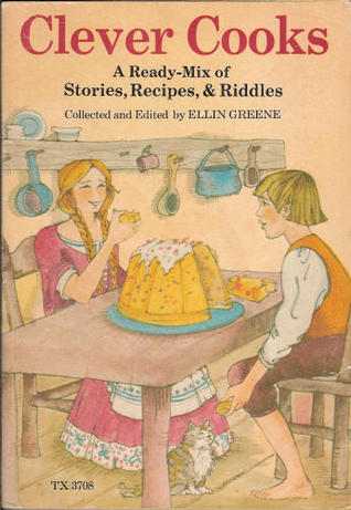 Clever Cooks: A Ready-Mix of Stories, Recipes & Riddles