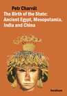 The Birth of the State: Ancient Egypt, Mesopotamia, India and China