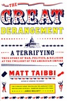 The Great Derangement: A Terrifying True Story of War, Politics, and Religion at the Twilight of the American Empire
