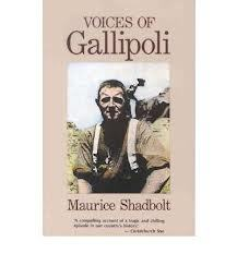 Voices Of Gallipoli by Maurice Shadbolt