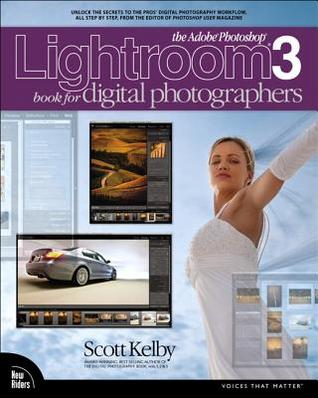 The Adobe Photoshop Lightroom 3 Book for Digital Photographers by Scott Kelby
