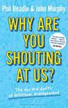 Why Are You Shouting at Us?: The DOS and Don'ts of Behaviour Management