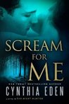 Scream For Me: A Novel of the Night Hunter (For Me, #3)