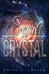 Secret of the Crystal by Brian K. Larson