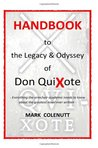 Handbook to the Legacy & Odyssey of Don QuiXote: Everything the armchair academic needs to know about the greatest novel ever written