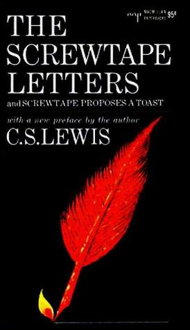 The Screwtape Letters, and Screwtape Proposes a Toast