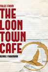 Tales from the Loon Town Cafe