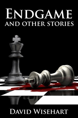 Endgame and Other Stories by David Wisehart