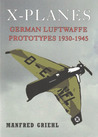 A Definitive History of Luftwaffe X-Planes