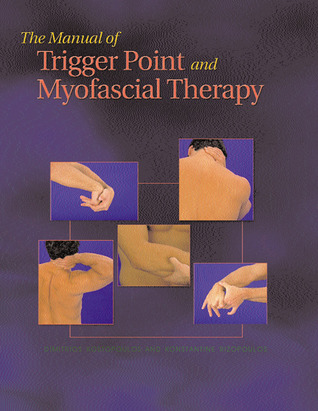 The Manual of Trigger Point and Myofascial Therapy