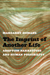 The Imprint of Another Life: Adoption Narratives and Human Possibility