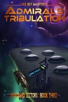 Admiral's Tribulation (Spineward Sectors, #3)