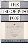 The Undeserving Poor: From the War on Poverty to the War on Welfare