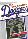 The Los Angeles Dodgers, the First Quarter Century