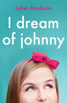 I Dream of Johnny by Juliet Madison