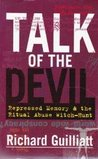 Talk of the Devil: Repressed Memory & the Ritual Abuse Witch-Hunt