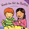 Words Are Not for Hurting (Ages 4-7) (Best Behavior)