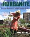 The Rurbanite: How to Live in the Country Without Leaving the City