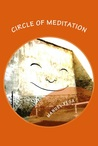 Circle of Meditation: You Too Can Meditate