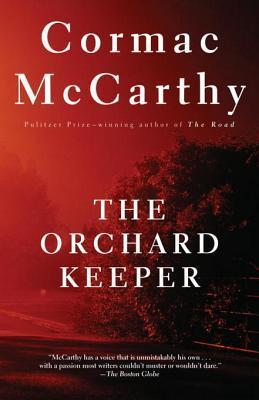 The Orchard Keeper by Cormac McCarthy