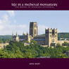 Life in a Medieval Monastery: The Monks of Durham Cathedral
