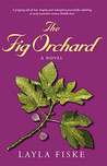 The Fig Orchard by Layla Fiske