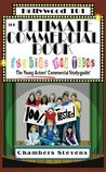 The Ultimate Commercial Book for Kids And Teens: The Young Actors' Commercial Study-guide! (Hollywood 101)