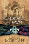 Embrace the Dawn (Scottish Highland, #1)
